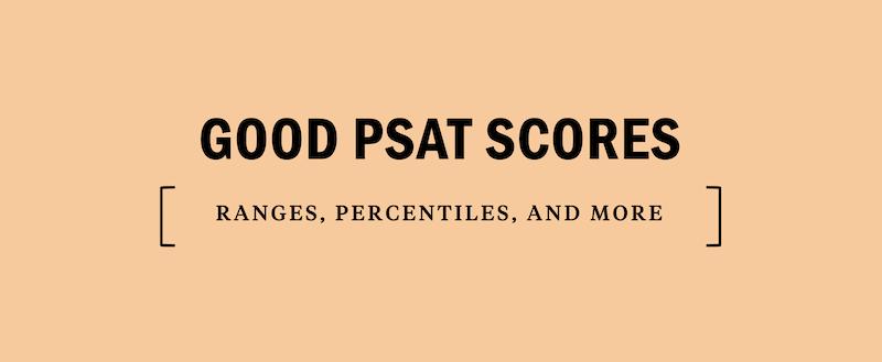 whats-is-a-good-psat-score-scores-scoring-ranges-average-averages-percentiles-sat
