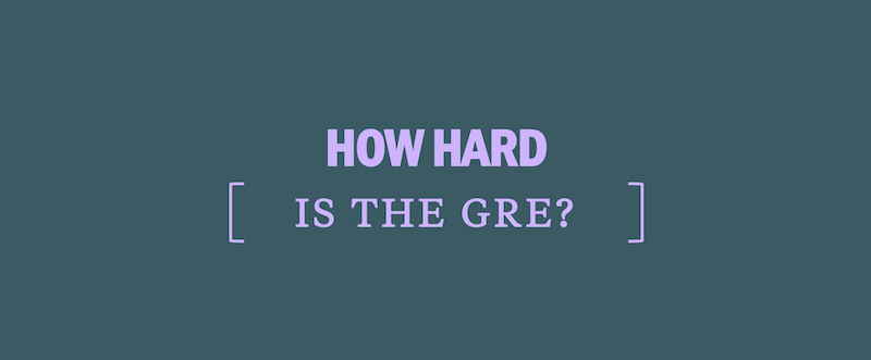 how-hard-is-the-gre-how-difficult-is-the-gre