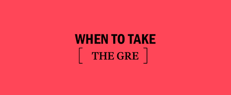 when-to-take-the-gre-when-should-i-take