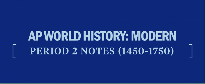 ap-world-history-modern-period-2-notes-apwhm-apwh-notes