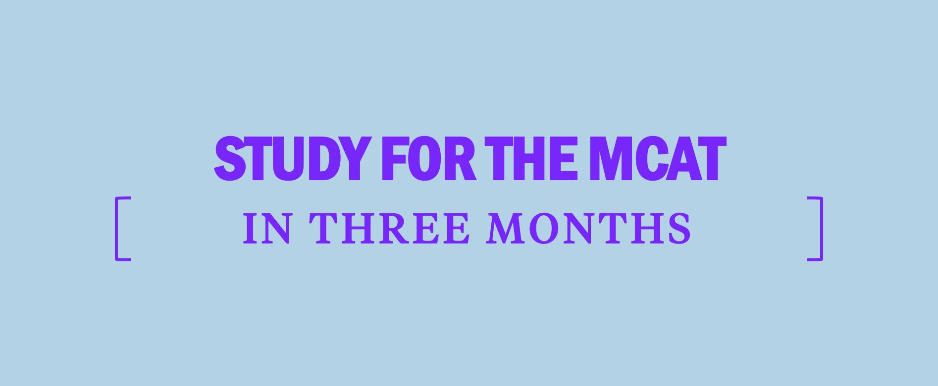 3-month-MCAT-study-plan-study-for-the-MCAT-3-months