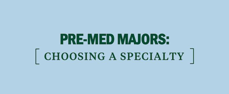 medical-specialty-choosing-a-specialty-pre-med