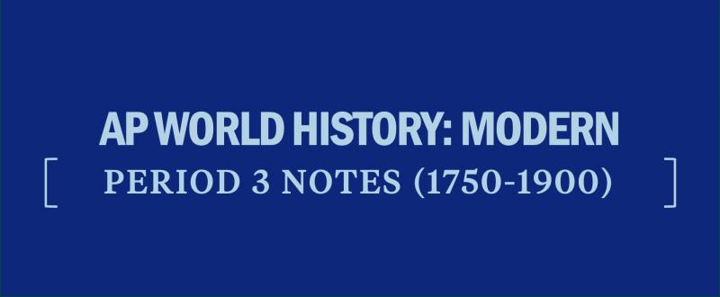 ap-world-history-modern-period-3-notes-apwh-apwhm