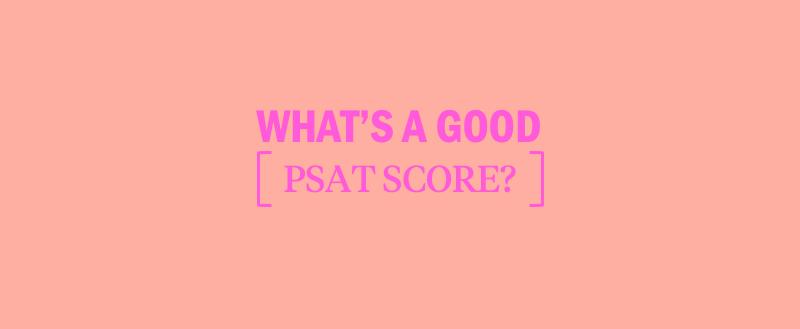 what's-a-good-psat-score-2021-2021-high-psat-score