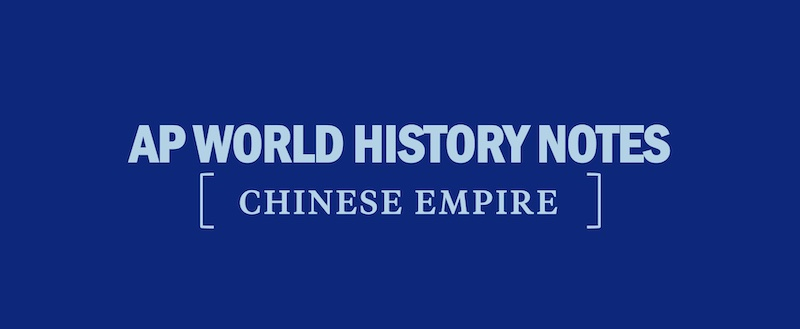 ap-world-history-modern-notes-chinese-empire-apwhm-apwh