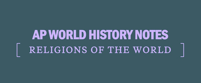 ap-world-history-modern-notes-religions-of-the-world-apwhm-apwh