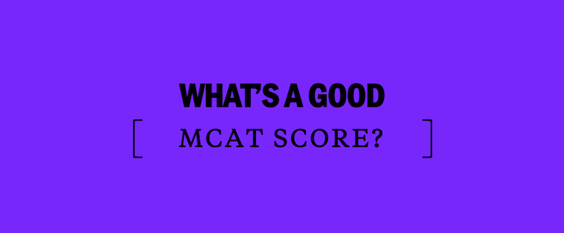 what's-a-good-mcat-score-mcat-prep