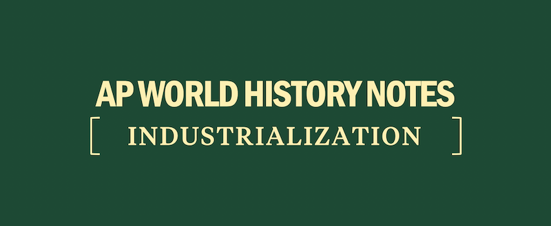 ap-world-history-modern-notes-practice-industrialization-free-resources-prep-study