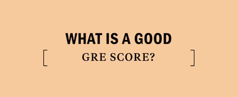good-gre-score-scores-scoring-percentile-percentiles-range-ranges-average