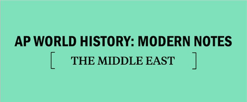 ap-world-history-notes-ap-world-history-modern-notes-the-middle-east-history-of-the-middle-east