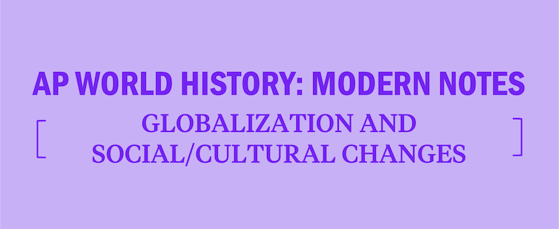 ap-world-history-modern-notes-apwhm-globalization-notes