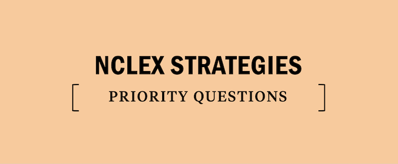 nclex-question-strategies-strategy-priority-questions-nursing-school-admissions